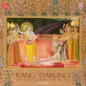 Rang Darungi - Semi Classical Renditions on Holi by Various Artists