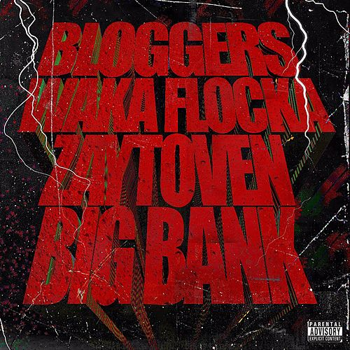 Bloggers by Waka Flocka Flame