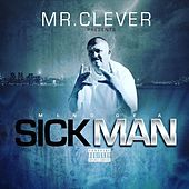 Mind of a Sickman by Mr. Clever