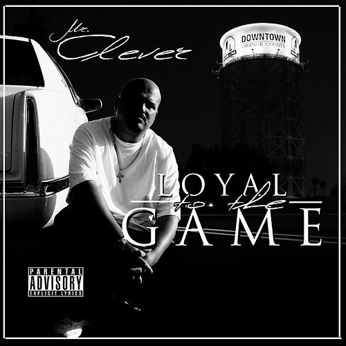 Loyal to the Game by Mr. Clever