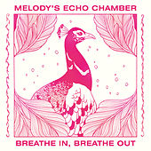 Breathe in, Breathe Out by Melody's Echo Chamber