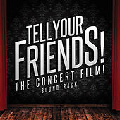 Tell Your Friends! the Concert Film! Soundtrack de Various Artists