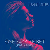 One Way Ticket (Re-Imagined) von LeAnn Rimes
