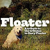 Floater: A Tribute to the Tributes to Gary Floater de Various Artists