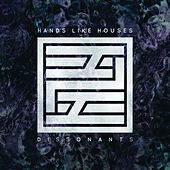 Dissonants de Hands Like Houses