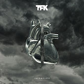 Incomplete by Thousand Foot Krutch