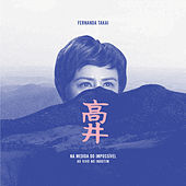 Na Medida do Impossível Ao Vivo No Inhotim (Deluxe Edition) von Fernanda Takai
