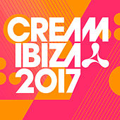 Cream Ibiza 2017 by Various Artists