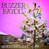 Buzzer Bayou by Giulio Brouzet