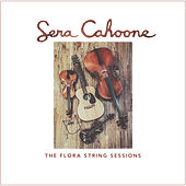 The Flora String Sessions von Sera Cahoone