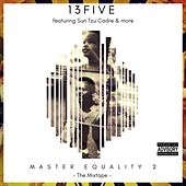 Master Equality, Pt. 2 by 13five