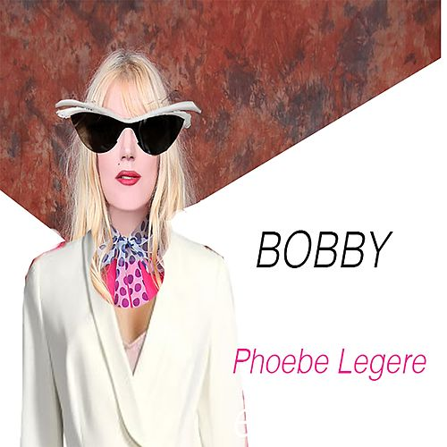 Bobby (Live) by Phoebe Legere