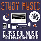 Study Music: Classical Music for Thinking and Concentration (The Night Edition) de Various Artists