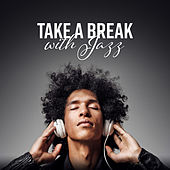 Take a Break with Jazz di Various Artists