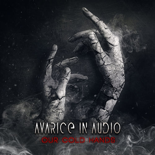 Our Cold Hands by Avarice in Audio