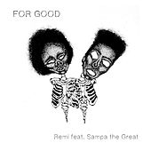 For Good (feat. Sampa the Great) by Remi