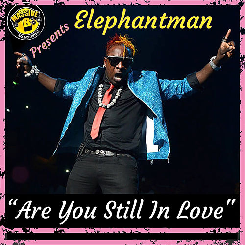 Are You Still In Love by Elephant Man