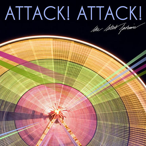 The Latest Fashion by Attack Attack!