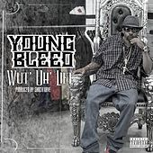 Wut' Uh' Life by Young Bleed