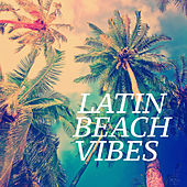 Latin Beach Vibes de Various Artists