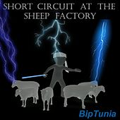 Short Circuit at the Sheep Factory by Biptunia