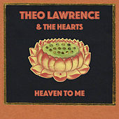 Heaven to Me von Theo Lawrence and The Hearts