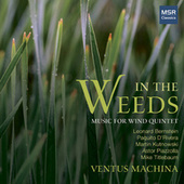 In The Weeds - Music for Wind Quintet by Ventus Machina