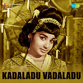 Kadaladu Vadaladu (Original Motion Picture Soundtrack) de Various Artists