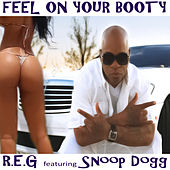Feel on Your Booty by R.E.G