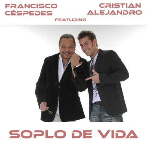 Soplo de Vida by Francisco Cespedes