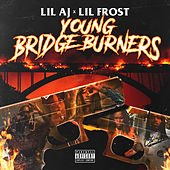 Young Bridge Burners by Lil Frost