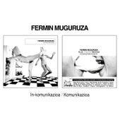 Inkomunikazioa/Komunikazioa by Fermin Muguruza