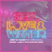 Sex, Love & Water (Sunnery James & Ryan Marciano Remix) by Armin Van Buuren