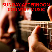 Sunday Afternoon Country Music de Various Artists