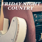 Friday Night Country de Various Artists