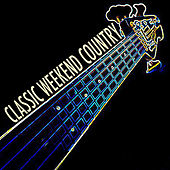 Classic Weekend Country von Various Artists