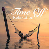 Time Off Relaxation di Various Artists