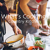 Whats Cooking? Country Kitchen by Various Artists