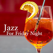 Jazz For Friday Night by Various Artists