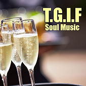 T.G.I.F Soul Music by Various Artists