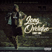 Philthy Rich Presents: Long Overdue by Lucky Loge