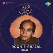 Rooh-E-Ghazal von Khalid
