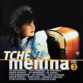 Tchê Menina, Vol. 3 von Various Artists