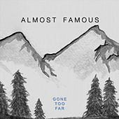 Gone Too Far by Almost Famous