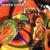 Puro Bla Bla Bla de Kyo