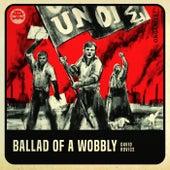 Ballad of a Wobbly by David Rovics