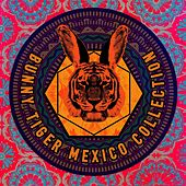Bunny Tiger Mexico Collection - EP by Various Artists