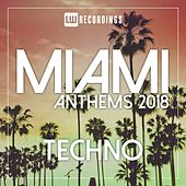 Miami 2018 Anthems Techno - EP by Various Artists