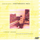 Anthony Paul De Ritis: Electroacoustic Music by Various Artists