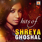 Hits of Shreya Ghoshal by Various Artists
